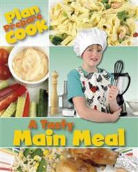 Plan, prepare, cook: a tasty main meal