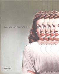The Age of Collage Vol. 2: Contemporary Collage in Modern Art