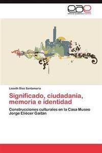 Significado, Ciudadania, Memoria E Identidad