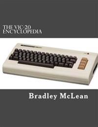 The Vic-20 Encyclopedia: All about History's Greatest Home Computer