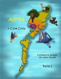 Alfredo, O Cisne Cinza - Conheca OS Animais Do Nosso Mundo! Parte I