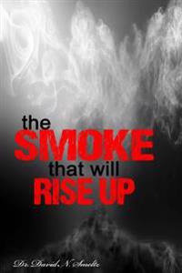 The Smoke That Will Rise Up: Future of the World