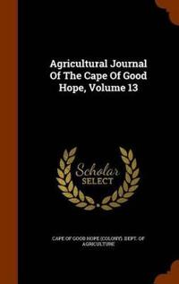 Agricultural Journal of the Cape of Good Hope, Volume 13