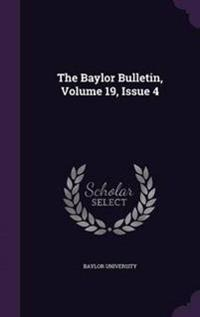 The Baylor Bulletin, Volume 19, Issue 4