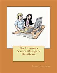 The Customer Service Manager's Handbook