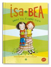 Isa og Bea: Dømt til å være slem