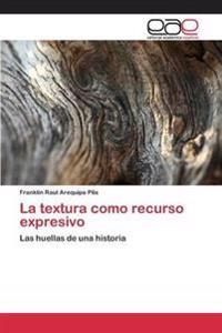 La Textura Como Recurso Expresivo