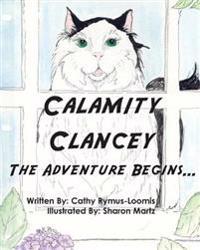 Calamity Clancey: The Calamity Cat from Kalvesta Kansas