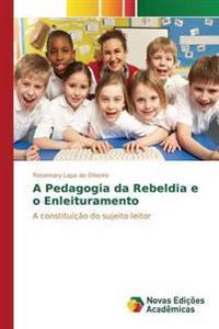 A Pedagogia Da Rebeldia E O Enleituramento