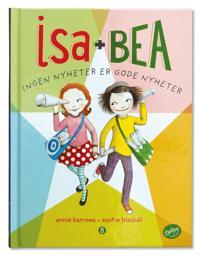 Isa + Bea; Ingen nyheter er gode nyheter