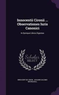 Innocentii Cironii ... Observationes Iuris Canonici