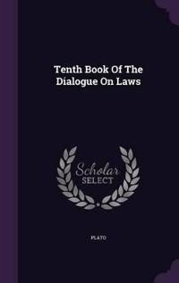 Tenth Book of the Dialogue on Laws