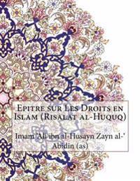 Epitre Sur Les Droits En Islam (Risalat Al-Huquq)