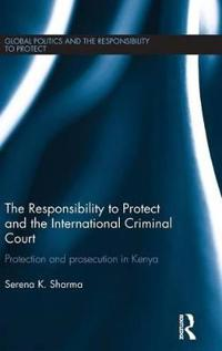 The Responsibility to Protect and the International Criminal Court
