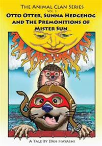 Otto Otter, Sunna Hedgehog & the Premonitions of Mr. Sun