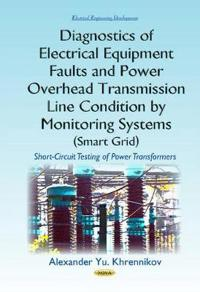 Diagnostics of electrical equipment faults & power overhead transmission li