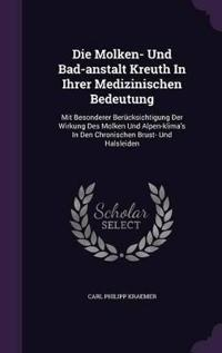 Die Molken- Und Bad-Anstalt Kreuth in Ihrer Medizinischen Bedeutung