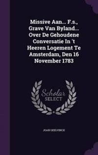 Missive Aan... F.S., Grave Van Byland... Over de Gehoudene Conversatie in 't Heeren Logement Te Amsterdam, Den 16 November 1783