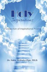 Holy Inspirations - A Collection of Inspirational Poetry