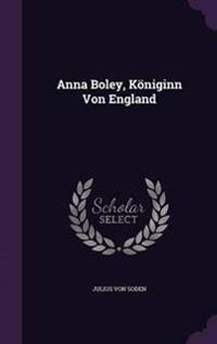 Anna Boley, Koniginn Von England