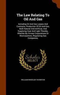 The Law Relating to Oil and Gas