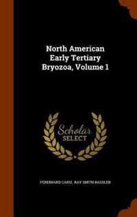 North American Early Tertiary Bryozoa, Volume 1