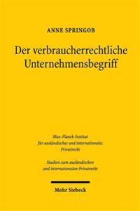 Der Verbraucherrechtliche Unternehmerbegriff: Seine Ubertragung Auf Das Deutsche Hgb Nach Vorbild Der Ugb-Reform in Osterreich