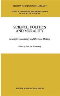 Science, Politics and Morality