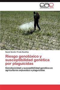 Riesgo Genotoxico y Susceptibilidad Genetica Por Plaguicidas