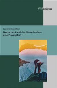 Nietzsches Kunst des Überschreitens: eine Provokation