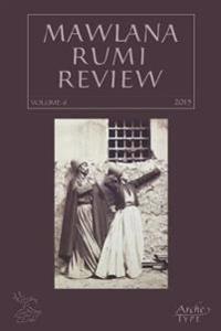 Mawlana Rumi Review, Volume 6