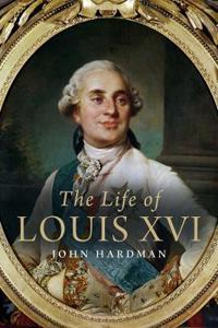 The Life of Louis XVI