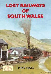 Lost Railways of South Wales