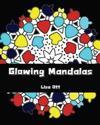 Glowing Mandalas: Relaxing Coloring Book, Design Coloring Book (Volume 4)