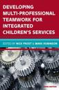 Developing Multiprofessional Teamwork for Integrated Children's Services: Research, Policy, Practice