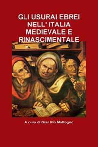 Gli Usurai Ebrei Nell' Italia Medievale E Rinascimentale