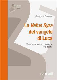 Vetus Syra del Vangelo Di Luca: Trasmissione E Ricezione del Testo