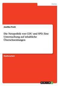 Die Netzpolitik Von Cdu Und SPD. Eine Untersuchung Auf Inhaltliche Uberschneidungen