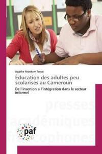 ducation Des Adultes Peu Scolaris s Au Cameroun
