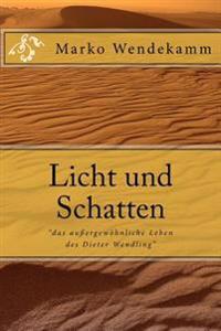 """Licht Und Schatten: """"Das Aussergewohnliche Leben Des Dieter Wendling"""""""