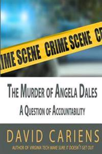 The Murder of Angela Dales: A Question of Accountability