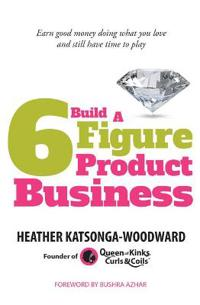 Build A 6 Figure Product Business - Earn good money doing what you love and still have time to play