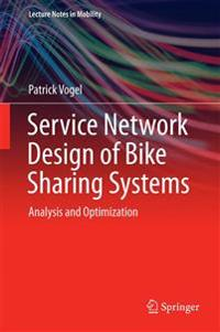 Service Network Design of Bike Sharing Systems