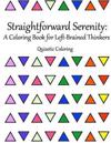 Straightforward Serenity: A Coloring Book for Left-Brained Thinkers