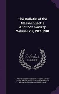 The Bulletin of the Massachusetts Audubon Society Volume V.1, 1917-1918
