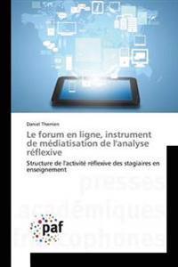 Le Forum En Ligne, Instrument de Mediatisation de L'Analyse Reflexive