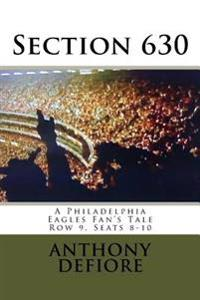Section 630: Row 9, Seats 8 - 10, a Philadelphia Eagles Fan's Tale