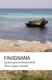 Favignana: Guida AI Punti Di Interesse 2016 (Storie, Luoghi, Curiosita)