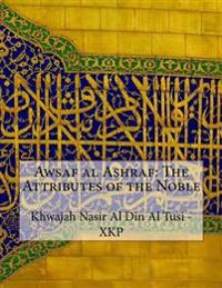 Awsaf Al Ashraf: The Attributes of the Noble