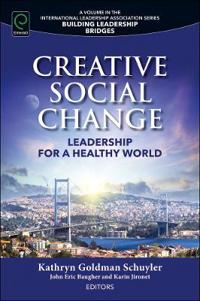 Creative Social Change: Leadership for a Healthy World